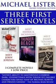Michael Lister's Three First Series Novels: Power in the Blood, The Big Goodbye, Thunder Beach ebook by Michael Lister