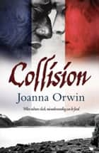 Collision ebook by Joanna Orwin