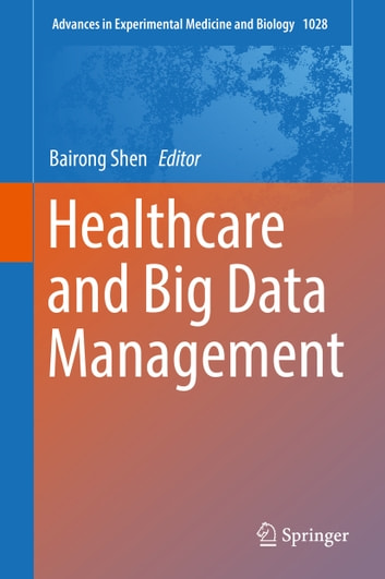 Healthcare and Big Data Management ebook by