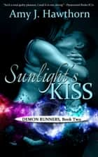 Sunlight's Kiss ebook by Amy J. Hawthorn
