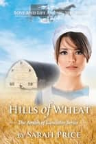 Hills of Wheat ebook by Sarah Price
