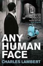Any Human Face eBook by Charles Lambert
