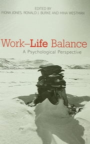 Work-Life Balance - A Psychological Perspective ebook by Fiona Jones,Ronald J Burke,Mina Westman