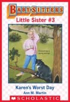 Karen's Worst Day (Baby-Sitters Little Sister #3) ebook by Ann M. Martin