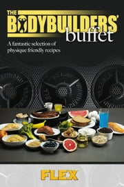 Muscle & Fitness Report The Bodybuilders Buffet ebook by Weider Publishing Limited