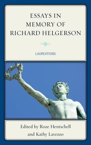 Essays in Memory of Richard Helgerson - Laureations ebook by Kathy Lavezzo,Roze Hentschell,Leonard Barkan,Frances Dolan,Heather Dubrow,Edwin M. Duval,Margaret Ferguson,Barbara Fuchs,Patricia Fumerton,Andrew Hadfield,Patricia Clare Ingham,Andrew McRae,Shannon Miller,James Nohrnberg,Michael O'Connell