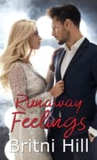 Runaway Feelings ebook by Britni Hill