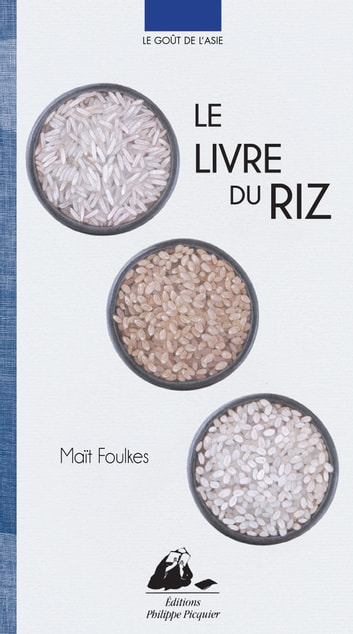 Le Livre du riz ebook by Maït FOULKES