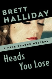 Heads You Lose ebook by Brett Halliday
