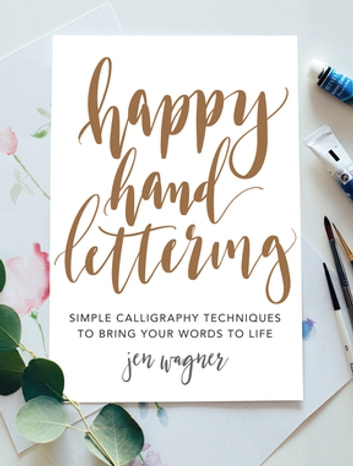 Happy hand lettering ebook by jen wagner 9781440351037 rakuten kobo happy hand lettering simple calligraphy techniques to bring your words to life ebook by jen fandeluxe Choice Image