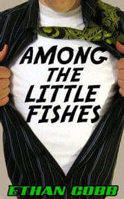 Among the Little Fishes ebook by Ethan Cobb
