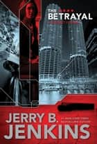 The Betrayal eBook by Jerry B. Jenkins