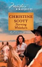 Storming Whitehorn (Mills & Boon M&B) ebook by Christine Scott