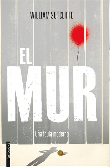El mur ebook by William Sutcliffe