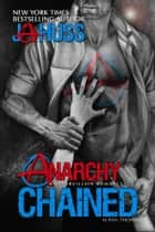 ANARCHY CHAINED ebook by J.A. Huss