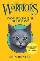 Warriors: Dovewing's Silence ebook by Erin Hunter