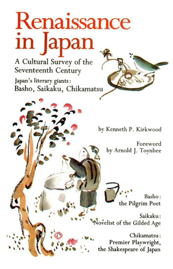 Renaissance in Japan - A Cultural Survey of the Seventeenth Century ebook by Kenneth P. Kirkwood