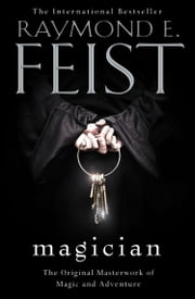 Magician (The Riftwar Saga, Book 1) ebook by Raymond E. Feist