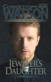 The Jeweler's Daughter ebook by Christopher Watson