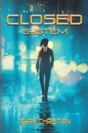 Closed System ebook by Ryan Christian