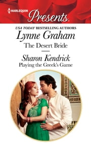 The Desert Bride & Playing the Greek's Game - Billionaire Romances ebook by Lynne Graham, Sharon Kendrick