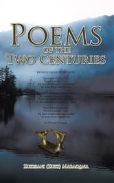 Poems Of The Two Centuries ebook by Zukisani (Zuki) Maraqana