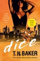 Dice ebook by T.N. Baker