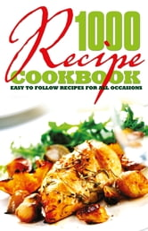 1000 Recipe Cookbook ebook by Arcturus Publishing