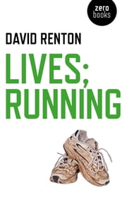Lives; Running ebook by David Renton