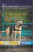 Copycat Killer ebook by Laura Scott