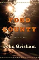 Ford County: Stories 電子書 by John Grisham