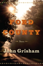 Ford County: Stories ebook by John Grisham