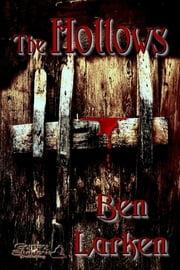 The Hollows (Part One) ebook by Ben Larken