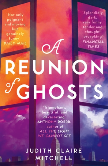 A Reunion of Ghosts ebook by Judith Claire Mitchell