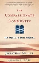 The Compassionate Community - Ten Values to Unite America ebook by Jonathan Miller, Al Gore