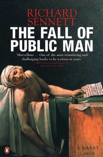 The Fall of Public Man ebook by Richard Sennett