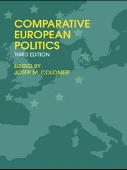 Comparative European Politics ebook by Josep M. Colomer