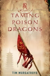 Taming Poison Dragons ebook by Tim Murgatroyd