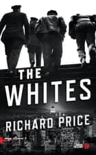 The Whites ebook by Richard PRICE,Jacques MARTINACHE