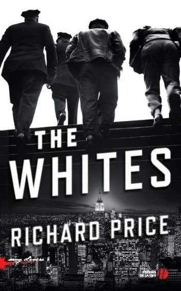 The Whites - (titre en français) ebook by Richard PRICE