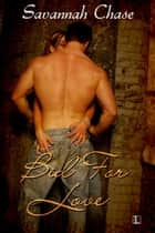 Bid For Love ebook by Savannah Chase