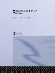 Museums and Their Visitors ebook by Eilean Hooper-Greenhill