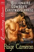 The Billionaire Cowboy's Christmas Surprise ebook by Paige Cameron