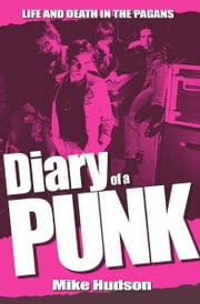Diary of a Punk - Life and Death in the Pagans ebook by Mike Hudson