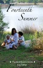 Fourteenth Summer: So begins the search for a suitable bride ebook by Kay Salter