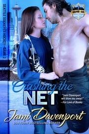 Crashing the Net - Seattle Sockeyes Hockey ebook by Jami Davenport