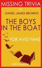 The Boys in the Boat: A Novel by Daniel James Brown (Trivia-On-Books) ebook by Trivion Books