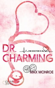 The Doctor Is In!: Dr. Charming ebook by Max Monroe, Joy Fraser