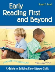 Early Reading First and Beyond - A Guide to Building Early Literacy Skills ebook by Susan E. Israel