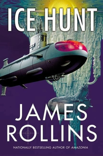 Ice Hunt ebook by James Rollins